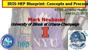 IRISHEP Blueprint Concepts and Process ASSSL Blueprint Meeting