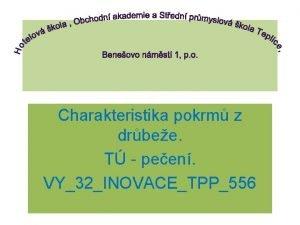 Charakteristika pokrm z drbee T peen VY32INOVACETPP556 Pprava