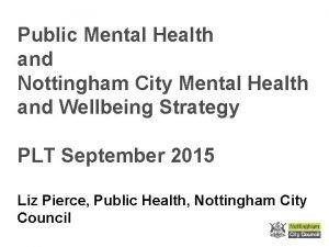 Public Mental Health and Nottingham City Mental Health