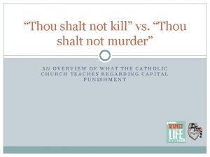 Thou shalt not kill vs Thou shalt not