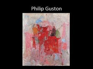 Philip Guston Philip Guston Montral 27 de julio