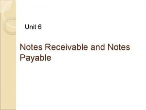 Unit 6 Notes Receivable and Notes Payable Promissory