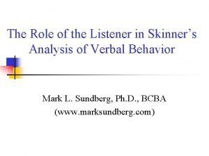 The Role of the Listener in Skinners Analysis