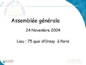 Assemble gnrale 24 Novembre 2004 Lieu 75 quai