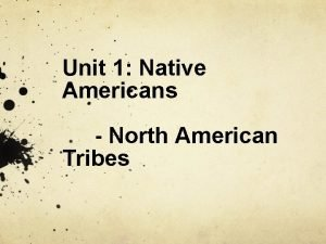 Unit 1 Native Americans North American Tribes Bell