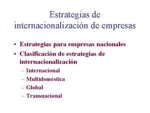 Estrategias de internacionalizacin de empresas Estrategias para empresas
