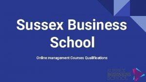 Sussex Business School Online management Courses Qualifications Leadership