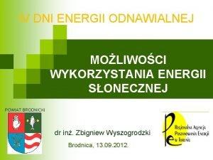 IV DNI ENERGII ODNAWIALNEJ MOLIWOCI WYKORZYSTANIA ENERGII SONECZNEJ