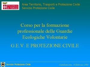 Area Territorio Trasporti e Protezione Civile Servizio Protezione