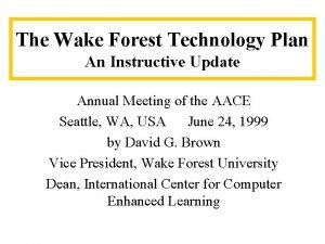 The Wake Forest Technology Plan An Instructive Update