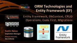 ORM Technologies and Entity Framework EF Entity Framework