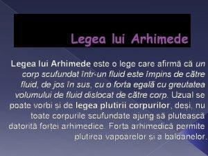 Legea lui Arhimede este o lege care afirm