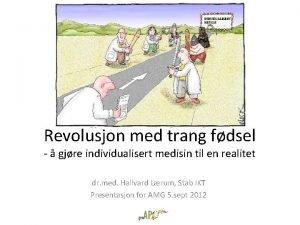 Revolusjon med trang fdsel gjre individualisert medisin til
