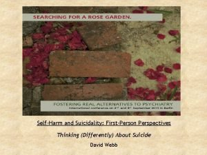 SelfHarm and Suicidality FirstPerson Perspectives Thinking Differently About
