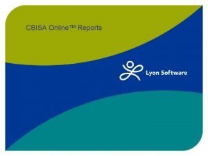 CBISA Online Reports Instructions for Creating Reports and
