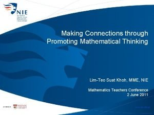 Making Connections through Promoting Mathematical Thinking LimTeo Suat