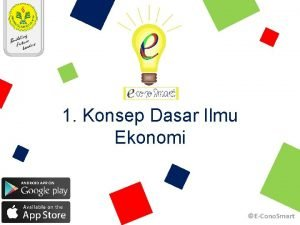 1 Konsep Dasar Ilmu Ekonomi ECono Smart Pengertian