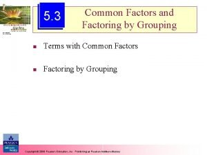 5 3 Common Factors and Factoring by Grouping