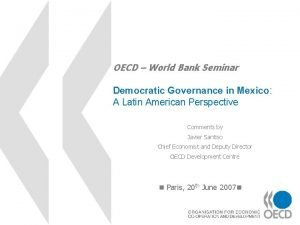 OECD World Bank Seminar Democratic Governance in Mexico