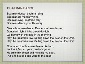 BOATMAN DANCE Boatman dance boatman sing Boatman do