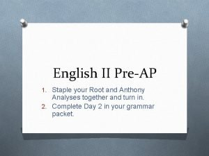English II PreAP 1 Staple your Root and