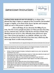 Jamestown Instructions INSTRUCTIONS GIVEN BY WAY OF ADVICE