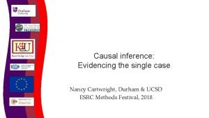 Causal inference Evidencing the single case Nancy Cartwright