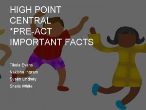 HIGH POINT CENTRAL PREACT IMPORTANT FACTS Tikela Evans