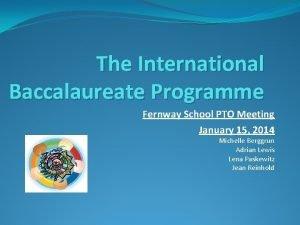 The International Baccalaureate Programme Fernway School PTO Meeting