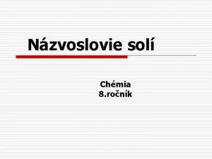 Nzvoslovie sol Chmia 8 ronk Nzvoslovie sol kyslkatch