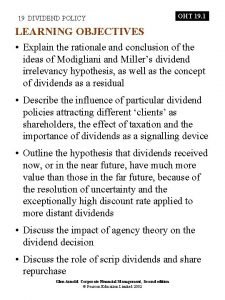 19 DIVIDEND POLICY OHT 19 1 LEARNING OBJECTIVES