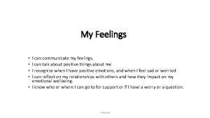 My Feelings I can communicate my feelings I
