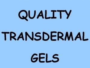 QUALITY TRANSDERMAL GELS THE TRANSDERMALS COMPOUNDERS WORK HORSES