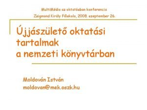 Multi Mdia az oktatsban konferencia Zsigmond Kirly Fiskola