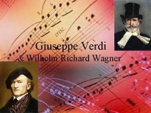 Giuseppe Verdi Wilhelm Richard Wagner Giuseppe Verdi 10