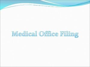 Medical Office Filing Keeping Records Current Never Procrastinate