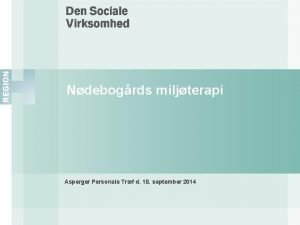 Ndebogrds miljterapi Asperger Personale Trf d 18 september