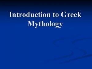 Introduction to Greek Mythology Mythology in Most Primitive