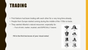 TRADING First Nations had been trading with each