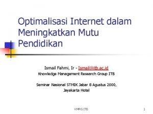 Optimalisasi Internet dalam Meningkatkan Mutu Pendidikan Ismail Fahmi