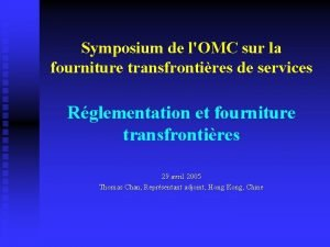 Symposium de lOMC sur la fourniture transfrontires de