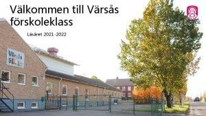 Vlkommen till Vrss frskoleklass Lsret 2021 2022 Frskoleklass