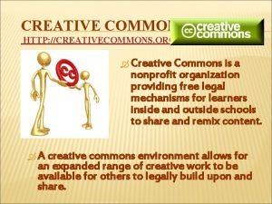 CREATIVE COMMONS HTTP CREATIVECOMMONS ORG Creative Commons is
