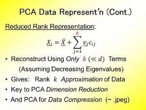 PCA Data Representn Cont PCA Data Representn Cont