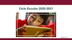 Ciclo Escolar 2020 2021 Agosto 2020 1 RUTA