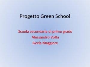 Progetto Green School Scuola secondaria di primo grado