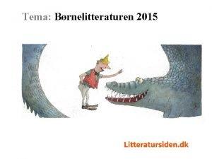 Tema Brnelitteraturen 2015 Tema Brnelitteraturen 2015 Hvad har