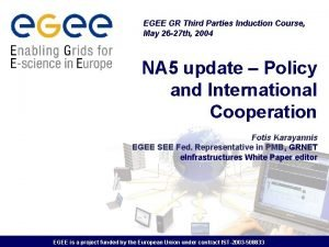 EGEE GR Third Parties Induction Course May 26