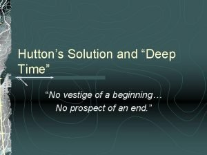 Huttons Solution and Deep Time No vestige of