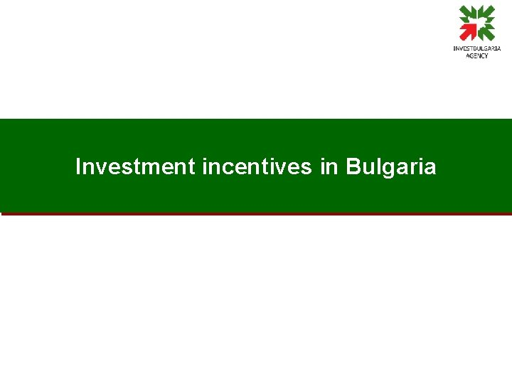 Investment incentives in Bulgaria Types of incentives under